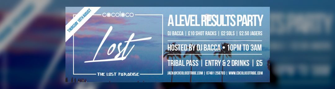Cocoloco Present : The A Level Results Party Thu 18th Aug 2016 at The Lost Paradise Bournemouth, Bournemouth | Fatsoma