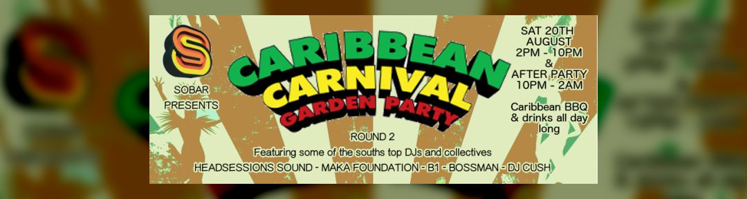 Caribbean Carnival Garden Party – Round 2! on Sat 20th Aug 2016 at Sobar, Southampton | Fatsoma