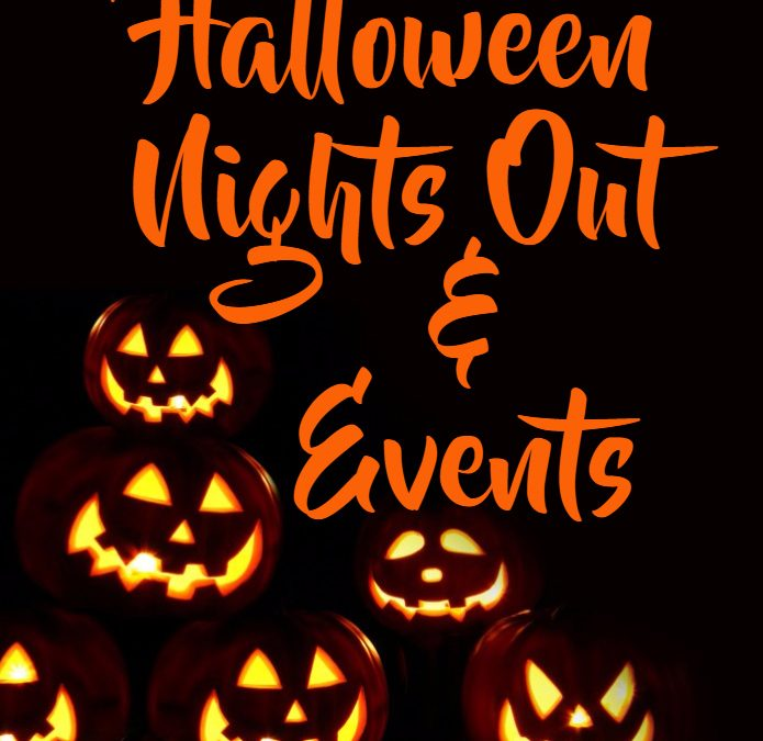 Halloween Nights Out and Events